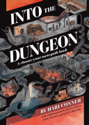 Into the Dungeon - A Choose-Your-Own-Path Book