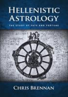 Hellenistic Astrology: Study in Fate