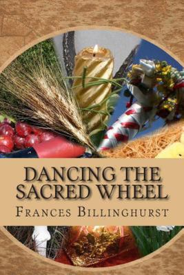 Dancing the Sacred Wheel A Journey Throu