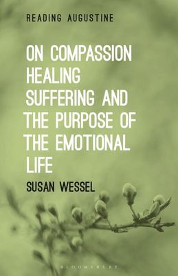 On Compassion, Healing/Reading Augustine