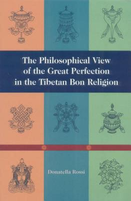 Philosophical View of the Great Perfection in the Tibetan Bon Religion