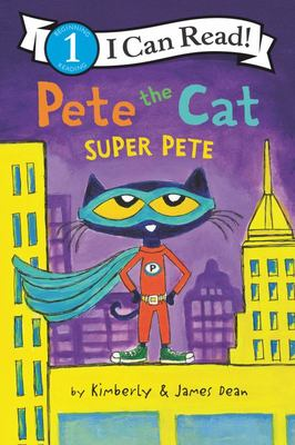 Super Pete (Pete the Cat: I Can Read Level 1)