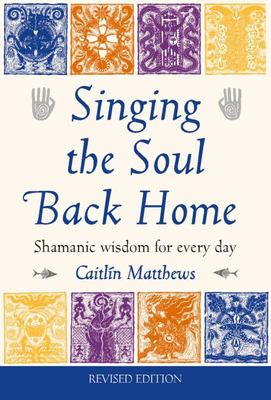 Singing the Soul Back Home - Revised