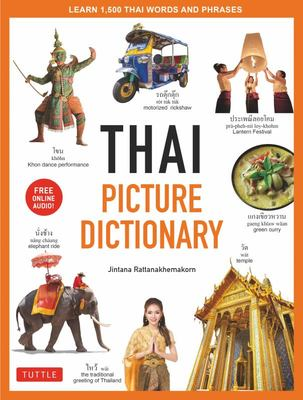 Thai Picture Dictionary - Learn 1500 Key Thai Words and Phrases - the Perfect Resource for Visual Learners of All Ages (Includes Online Audio)