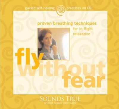 Fly Without Fear: Proven Breathing Techniques (CD) - Gay Hendricks