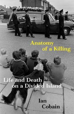 Anatomy of a Killing - Life and Death on a Divided Island (PB)