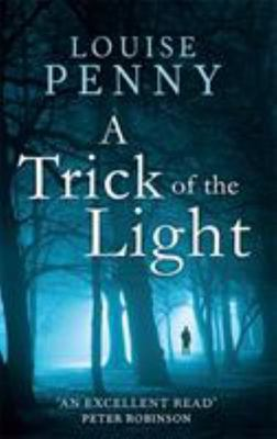 A Trick of the Light (Chief Inspector Gamache #7)