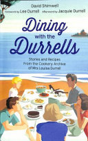 Dining with the Durrells - Stories and Recipes from the Cookery Archive of Mrs Louisa Durrell