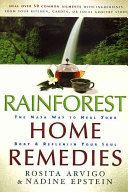 Rainforest Home Remedies - The Maya Way to Heal Your Body and Replenish Your Soul