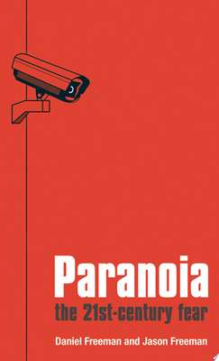Paranoia : The 21st-Century Fear