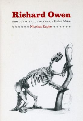 RICHARD OWEN BIOLOGY WITHOUT DARWIN A REVISED EDITION