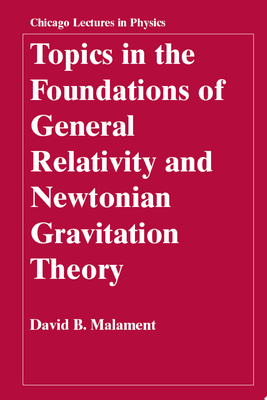 TOPICS IN THE FOUNDATIONS OF GENERAL RELATIVITY AND NEWTONIA