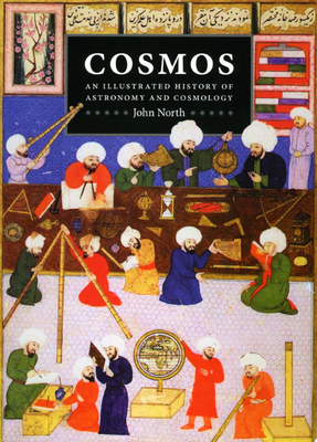 COSMOS AN ILLUSTRATED HISTORY OF ASTRONOMY AND COSMOLOGY