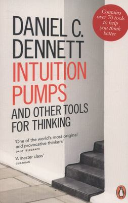 Intuition Pumps & Other Tools for Thinki