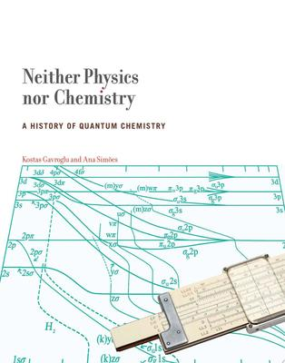 NEITHER PHYSICS NOR CHEMISTRY A HISTORY OF QUANTUM CHEMISTRY