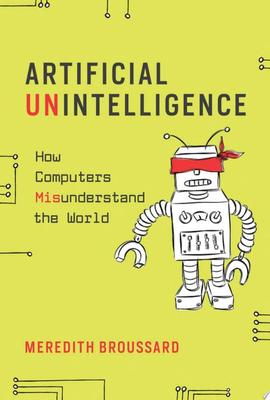 Artificial Unintelligence - How Computers Misunderstand the World
