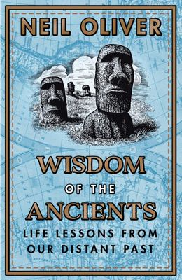 Wisdom from the Ancients - Life Lessons from our Distant Past