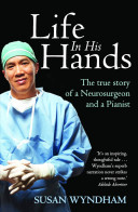 Life in His Hands: The True Story of a Neurosurgeon and a Pianist  - Charlie Teo
