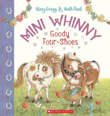 Goody Four-Shoes (#2 Mini Whinny)