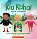 Kia Kaha!: Together, Standing Strong