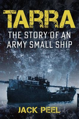 Tarra - The Story of a Small Ship That Significantly Impacted the Australian Army