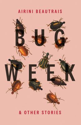 Bug Week & Other Stories