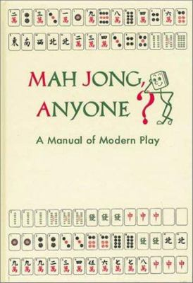 Mah Jong, Anyone - A Manual of Modern Play