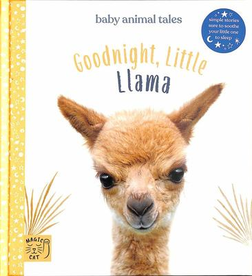 Goodnight Little Llama - Simple Stories Sure to Soothe Your Little One to Sleep
