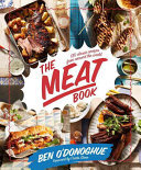 The Meat Book - 130 Classic Recipes from Around the World