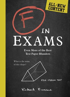 F in Exams - Even More of the Best Test Paper Blunders