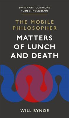 The Mobile Philosopher: Matters of Lunch and Death - Switch off Your Phone, Turn on Your Brain