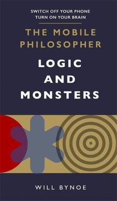 The Mobile Philosopher: Logic and Monsters - Switch off Your Phone, Turn on Your Brain