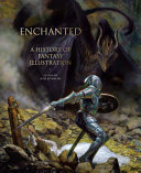 Enchanted - A History of Fantasy Illustration