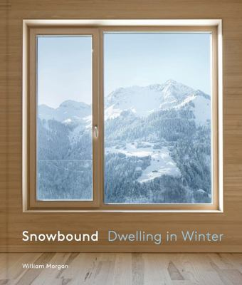 Snowbound - Dwelling in Winter