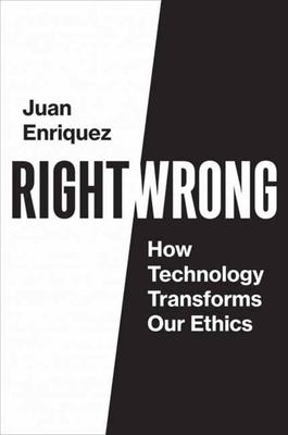 Right/Wrong - How Technology Transforms Our Ethics