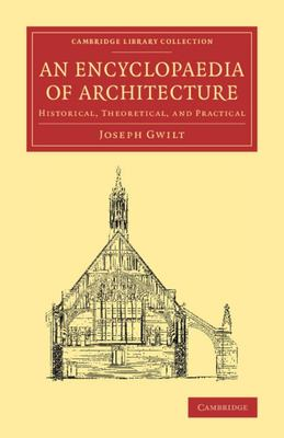 An Encyclopaedia of Architecture - Historical, Theoretical, and Practical
