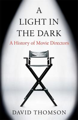 Light in the Dark: A History of Movie Directors