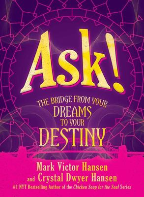 Ask! - The Bridge from Your Dreams to Your Destiny