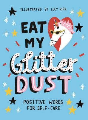 Eat My Glitter Dust - Positive Words for Self-Care