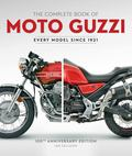 The Complete Book of Moto Guzzi - 100th Anniversary Edition Every Model Since 1921