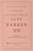 The Galesia Trilogy and Selected Manuscript Poems of Jane Barker