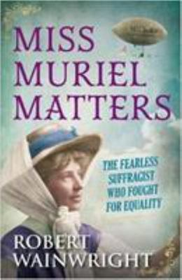 Miss Muriel Matters - The Fearless Suffragist Who Fought for Equality