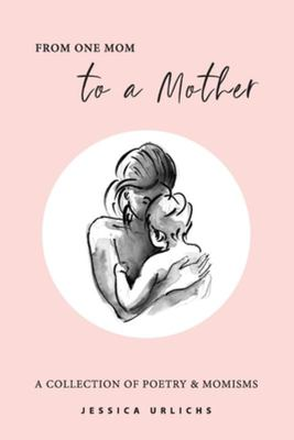 From One Mom to a MotherPoetry & Momisms