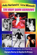 Judy Garland and Liza Minnelli - Too Many Damn Rainbows