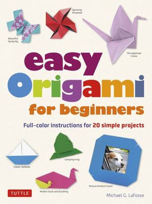 Easy Origami for Everyone - Full-Color Instructions for 20 Simple Projects