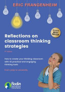 Reflections on Classroom Thinking Strategies - How to Create Your Thinking Classroom with 42 Practical and Engaging Thinking Tools