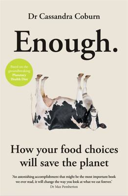 Enough - How Your Food Will Save the Planet