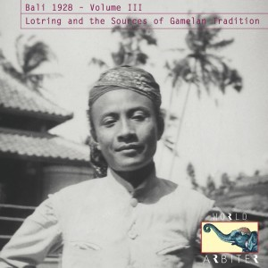 Bali 1928 Vol III: Lotring and the Sources of Gamelan Tradition (CD) - Various