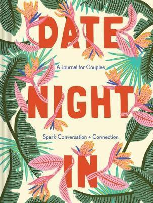 DATE NIGHT IN: A Journal for Couples: Spark Conversation & Connection