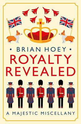 Royalty Revealed - A Majestic Miscellany